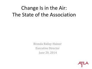 Change Is in the Air: The State of the Association