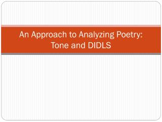 An Approach to Analyzing Poetry: Tone and DIDLS