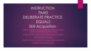 INSTRUCTION  TIMES  DELIBERATE PRACTICE  EQUALS Skill Acquisition