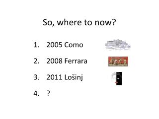 So, where to now?