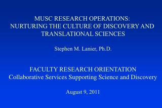 MUSC RESEARCH OPERATIONS:  NURTURING THE CULTURE OF DISCOVERY AND  TRANSLATIONAL SCIENCES