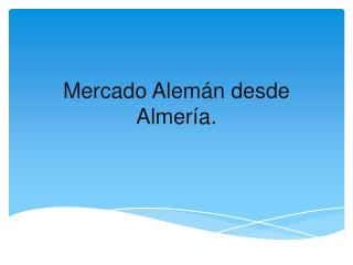 Mercado Alem�n desde Almer�a.