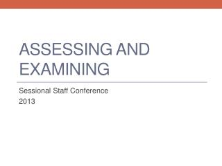 Assessing and Examining