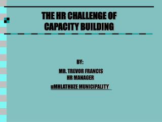 THE HR CHALLENGE OF  CAPACITY BUILDING
