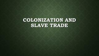 Colonization and Slave Trade