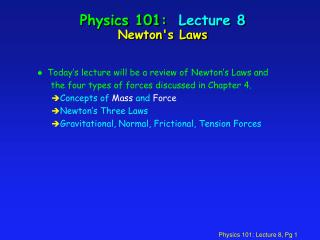 Physics 101:  Lecture 8 Newtons Laws