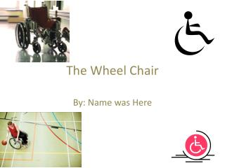 The Wheel Chair