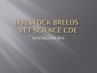 Livestock Breeds	 Vet-Science  Cde