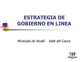 ESTRATEGIA DE GOBIERNO EN LINEA