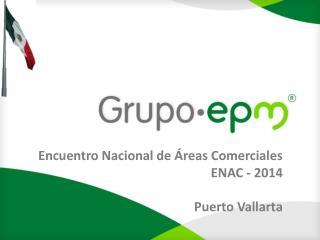 Encuentro Nacional de Áreas Comerciales  ENAC - 2014  Puerto Vallarta