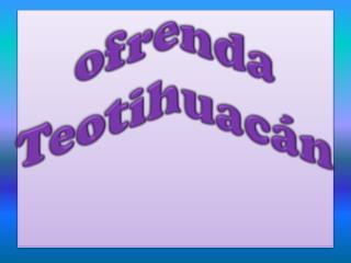 ofrenda  Teotihuacán