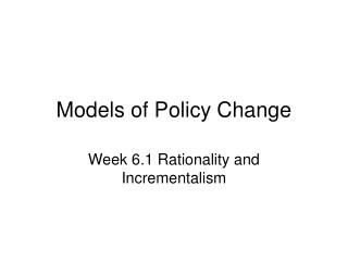 Models of Policy Change
