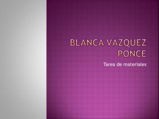 Blanca Vázquez Ponce