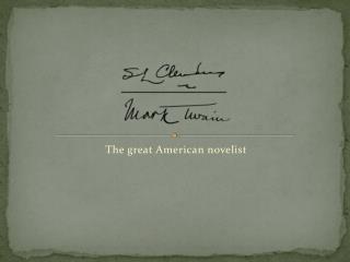 The great American novelist