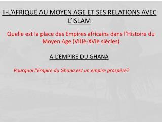 II-L'AFRIQUE AU MOYEN AGE ET SES RELATIONS AVEC L'ISLAM