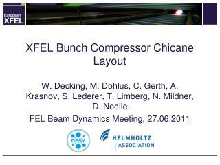 XFEL Bunch Compressor Chicane Layout