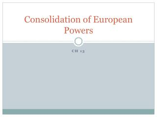 Consolidation of European Powers