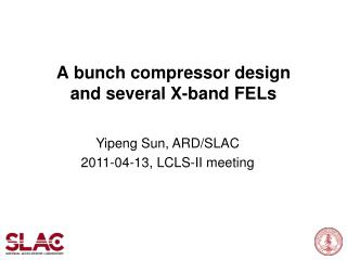 A bunch compressor design and several X-band FELs