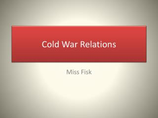 Cold  War  Relations