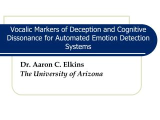 Vocalic Markers of Deception and Cognitive Dissonance for Automated Emotion Detection Systems