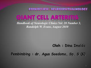 Oleh : Dina Imelda Pembimbing  : dr. Agus Soedomo, Sp. S  (K)