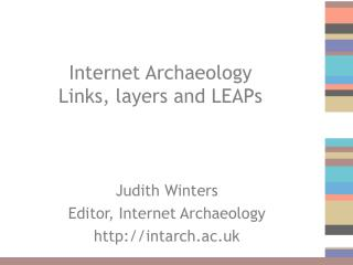 Internet Archaeology Links, layers and LEAPs