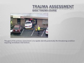 Trauma Assessment Basic Trauma Course