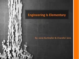 Engineering  I s Elementary