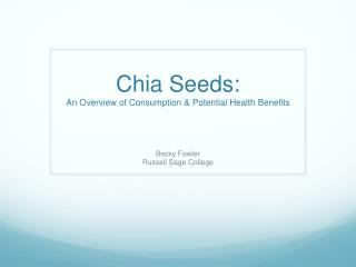 Chia Seeds: An Overview of Consumption & Potential Health Benefits