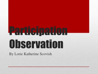 Participation Observation