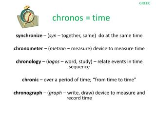c hronos  = time