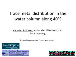 Trace metal distribution in the water column along 40°S