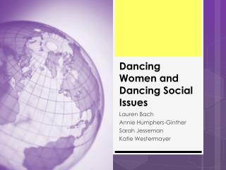 Dancing Women and Dancing Social  Issues