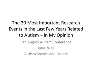 The 20 Most Important Research Events in the Last Few Years Related to Autism – In My Opinion