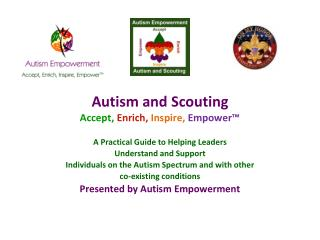 Autism and Scouting Accept , Enrich, Inspire,  Empower™
