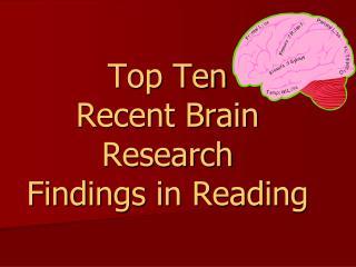 Top Ten  Recent Brain Research Findings in Reading