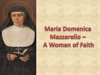 Maria  Domenica Mazzarello –  A Woman of Faith