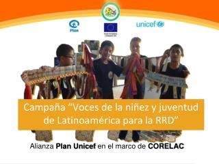 """Campaña """"Voces de la niñez y juventud de Latinoamérica para la RRD"""""""