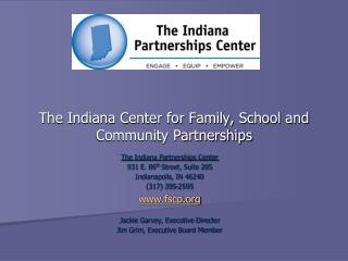 The Indiana Center for Family, School and Community Partnerships
