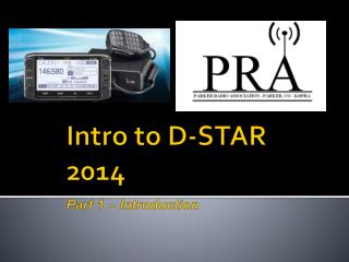 Intro to D-STAR 2014 Part 1 –  Introduction