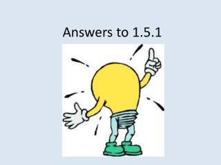 Answers to 1.5.1