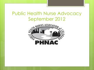 Public Health Nurse  Advocacy September 2012