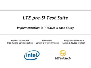 LTE pre-SI Test Suite Implementation in TTCN3: A case study