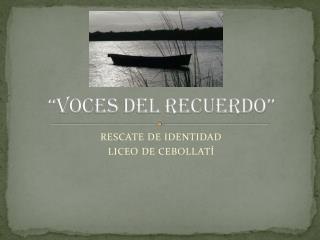 """""""VOCES DEL RECUERDO"""""""