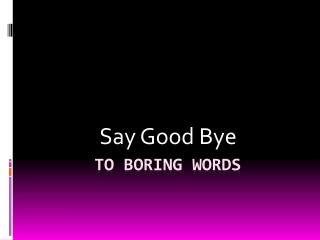 to Boring Words