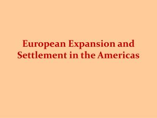 European Expansion and Settlement in the Americas