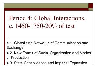 Period 4: Global Interactions, c.  1450-1750-20% of test