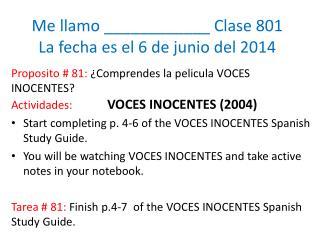 Me  llamo  ____________  Clase  801 La  fecha es  el  6  de  junio  del 2014
