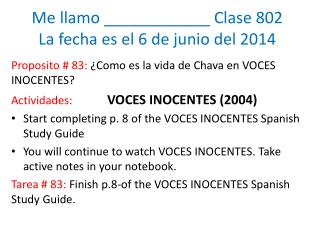 Me  llamo  ____________  Clase  802 La  fecha es  el  6  de  junio  del 2014