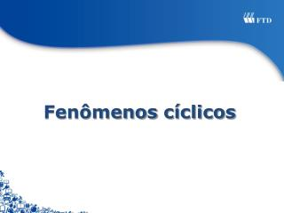 Fenômenos  cíclicos